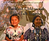 Blackfoot Children and Elders Talk Together (Native Americans) by E. Barrie Kavasch (1999-08-02)