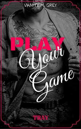 Tray: Play Your Game von [Grey, Vanity M.]