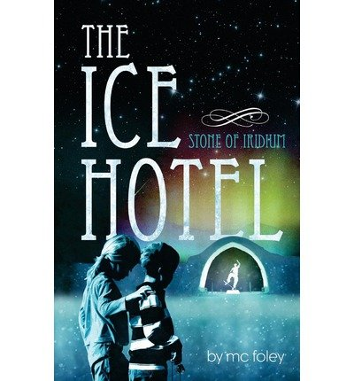 [ THE ICE HOTEL ] BY Foley, MC ( AUTHOR )Jan-01-2012 ( Paperback )