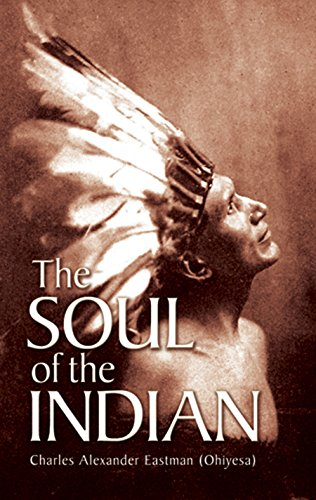 The Soul of the Indian (Native American) (English Edition)