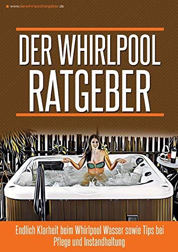 Pool Box Der Whirlpool Ratgeber - Endlich Klarheit beim Whirlpool Wasser sowie Tips bei Pflege und Instandhaltung