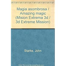 Magia asombrosa/Amazing magic (Mision Extrema 3d/3d Extreme Mission)