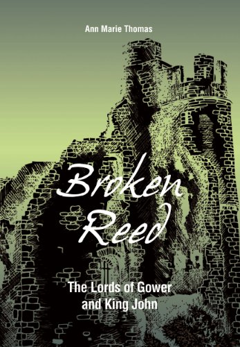free kindle book Broken Reed: The Lords of Gower and King John