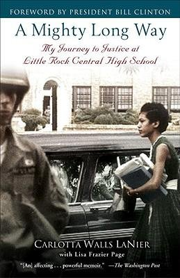 By Carlotta Walls Lanier ; Lisa Frazier Page ; Bill Clinton, Etc ( Author ) [ Mighty Long Way: My Journey to Justice at Little Rock Central High School By Jul-2010 Paperback