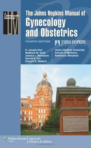 The Johns Hopkins Manual of Gynecology and Obstetrics (Lippincott Manual Series (Formerly known as the Spiral Manual Series)) 4th, North Americ by The Johns Hopkins University School of Medicine Department o (2010) Paperback