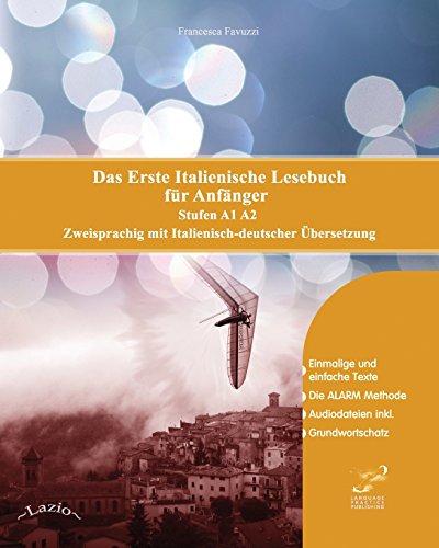 Das Erste Italienische Lesebuch für Anfänger: Stufen A1 und A2 Zweisprachig mit Italienisch-deutscher Übersetzung (Gestufte Italienische Lesebücher, Band 1)