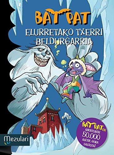 ELURRETAKO TXERRI BELDURGARRIA (Bat Pat Book 20) (Basque Edition)