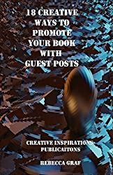 18 Creative Ways to Market Your Book With Guest Posts