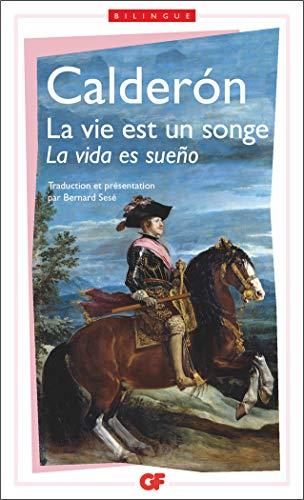 La Vie est un songe - La vida es sueño, édition bilingue (espagnol/français) par Pedro Calderón de la Barca