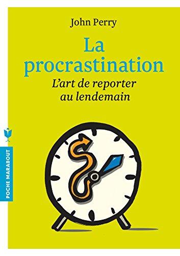 La procrastination: L'art de reporter au lendemain