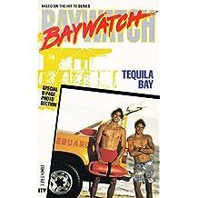 "Tequila Bay (""Baywatch"" Novels)"