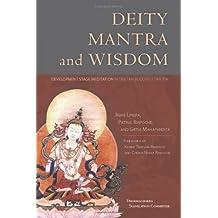 Deity Mantra And Wisdom: Development Stage Meditation In Tibetan Buddhist Tantra (English Edition)
