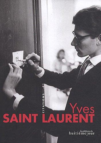 Yves Saint Laurent : Citations par Yves Saint Laurent