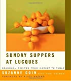 By Suzanne Goin Sunday Suppers at Lucques: Seasonal Recipes from Market to Table [Hardcover]