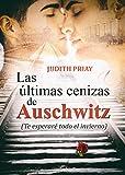 Las últimas cenizas de Auschwitz: Te esperaré todo el invierno