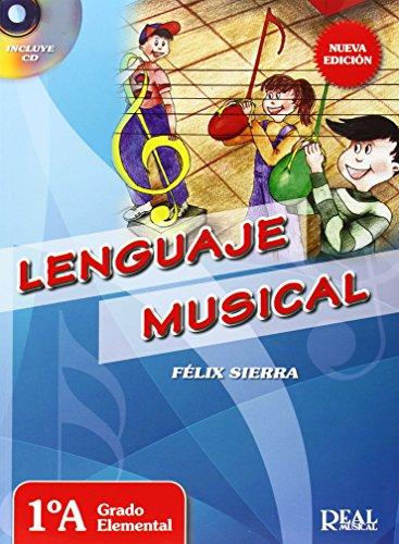 Lenguaje Musical vol. 1A +CD, grado elemental (RM Lenguaje Musical) por Félix Sierra Iturriaga
