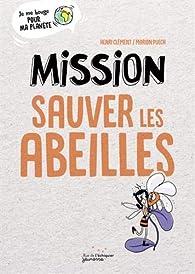 Mission sauver les abeilles par Henri Clément
