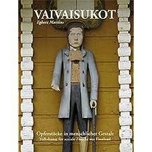 Vaivaisukot: Opferstöcke in menschlicher Gestalt Volkskunst für soziale Zwecke aus Finnland