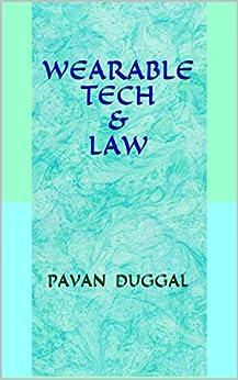 WEARABLE TECH & LAW by [DUGGAL, PAVAN]