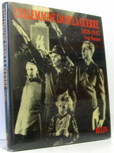 L'Allemagne dans la guerre, 1939-1945 par Terry Charman