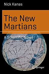 The New Martians: A Scientific Novel (Science and Fiction)
