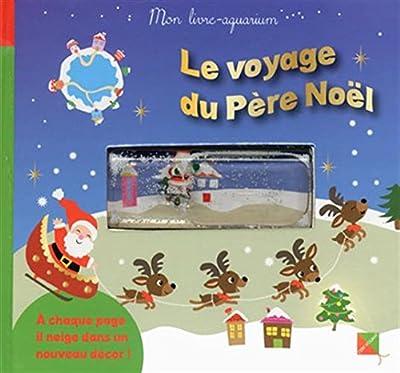 Voyage du Père Noël - Mon livre-aquarium