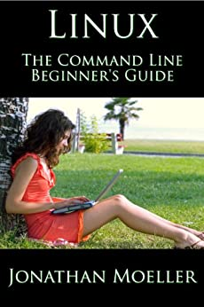 The Linux Command Line Beginner's Guide by [Moeller, Jonathan]
