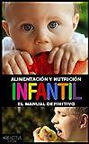 Alimentación y nutricion  Infantil: El manual ilustrado definitivo