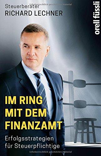 Im Ring mit dem Finanzamt: Erfolgsstrategien für Steuerpflichtige (Finanzamt)