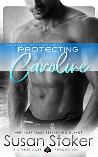 Protecting Caroline (SEAL of Protection Book 1) (English Edition)