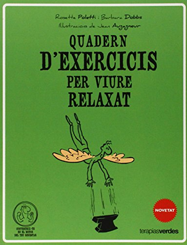Qüadern d'exercicis per viure relaxat (Terapias Quaderns d'exercicis)