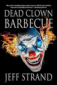 Dead Clown Barbecue by [Strand, Jeff]