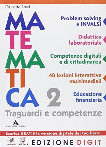 Matematica Traguardi e competenze - Volume unico per il 2° anno. Con Me book e Contenuti Digitali Integrativi online