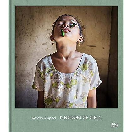 Karolin Kluppel : Kingdom of girls/Mädchenland