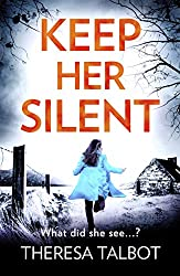 Keep Her Silent: A totally gripping thriller with a twist you won't see coming (Oonagh O'Neil)