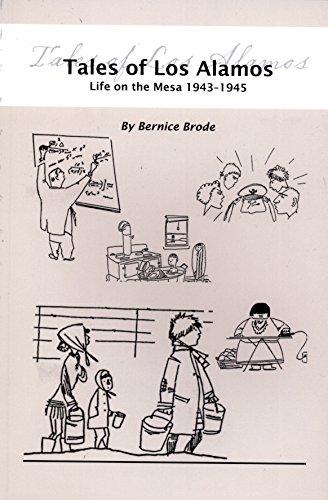 tales-of-los-alamos-life-on-the-mesa-1943-1945