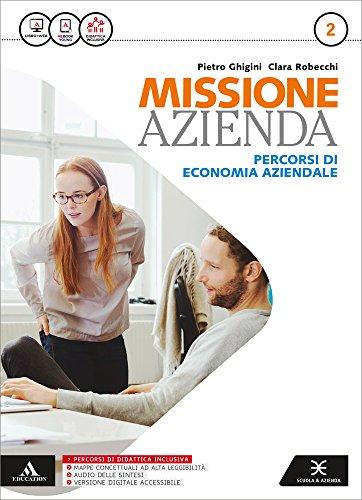 Missione azienda. Per gli Ist. tecnici e professionali. Con e-book. Con espansione online: 2