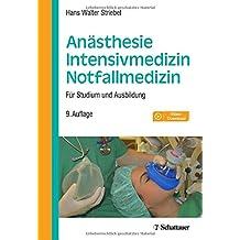 Anästhesie - Intensivmedizin - Notfallmedizin: Für Studium und Ausbildung. Mit Video-Download