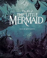 The Art of the Little Mermaid: A Disney Miniature by Jeff Kurtti (1997-11-02)