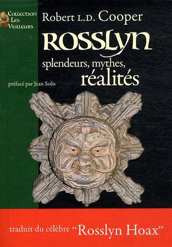 Rosslyn : Splendeurs, Mythes, Réalités