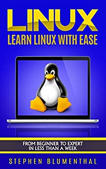Descargar LINUX: Learn The Linux Operating System With Ease - The Linux For Beginners Guide, Learn The Linux Command Line, Linux Shell Scripting And Linux Programming Epub