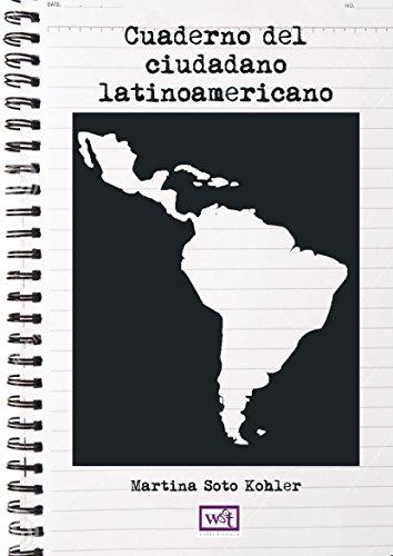 Cuaderno del ciudadano latinoameicano por Martina Soto Kohler