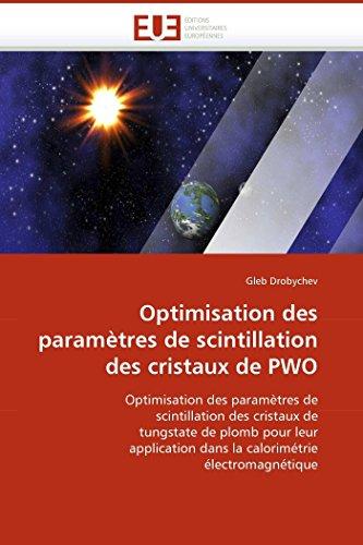 Optimisation des paramètres de scintillation des cristaux de PWO
