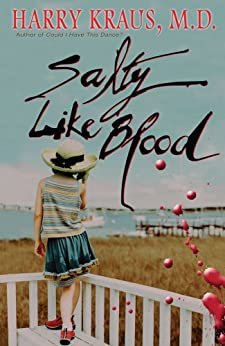 Salty Like Blood: A Novel (English Edition) di [Kraus, Harry]