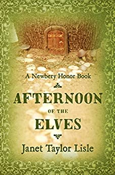 Afternoon of the Elves (Novel) by [Lisle, Janet Taylor]