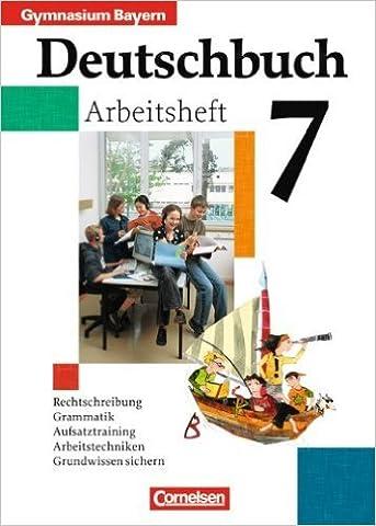 Deutschbuch Gymnasium - Bayern: 7. Jahrgangsstufe - Arbeitsheft mit Lösungen ( August 2005 )