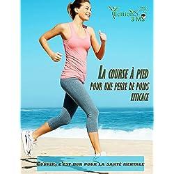 La course à pied pour une perte de poids efficace: [ La méthode pour perdre du poids avec le jogging ]