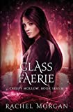 Glass Faerie: Volume 7 (Creepy Hollow)