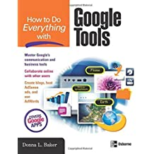 How to Do Everything with Google Tools by Donna Baker (2007-10-15)
