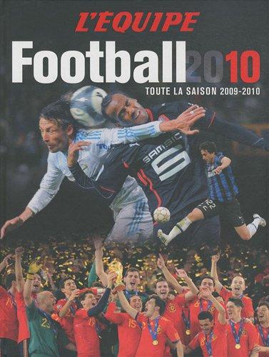 Football 2010 : Toute la saison 2009-2010 par Jean-Philippe Bouchard